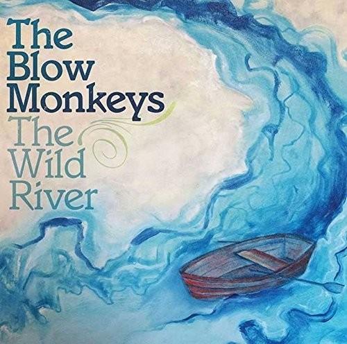 Blow Monkeys - The Wild River [Import]