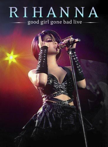 Good Girl Gone Bad Live