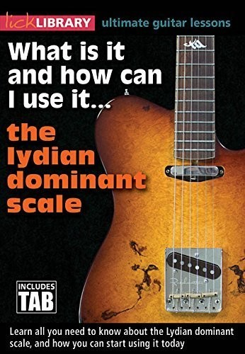 What Is It and How Can I Use It the Lydian Dominant Scale
