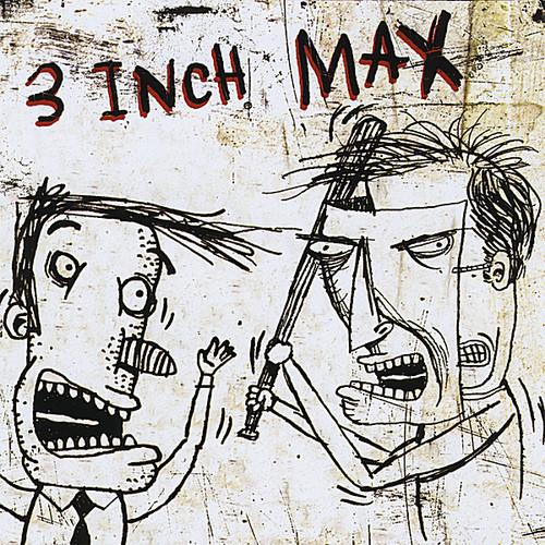 3 Inch Max