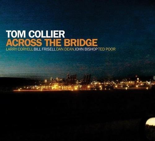 Tom Collier - Across the Bridge