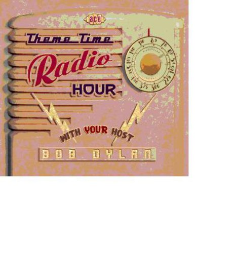 Theme Time Radio Hour with Your Host Bob Dylan [Import]