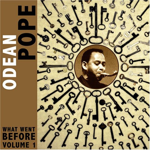Odean Pope - What Went Before, Vol. 1