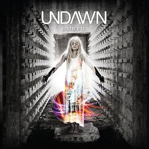 Undawn - Justice Is ...