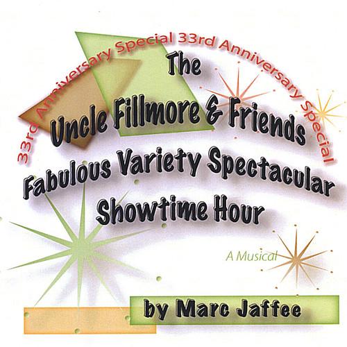 Uncle Fillmore & Friends Fabulous Variety Spectacu