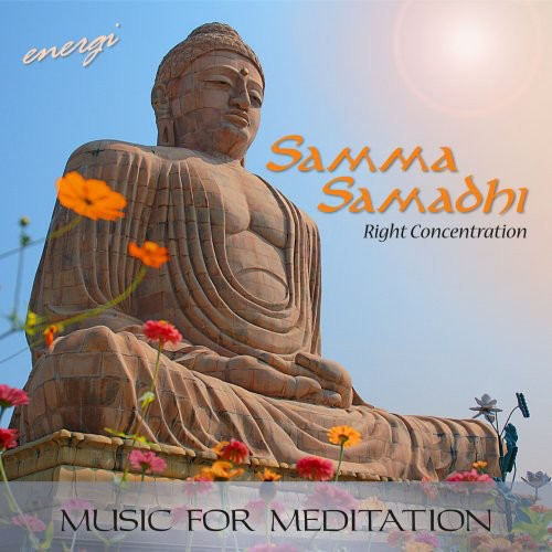 Samma Samadhi: Right Concentration Music for Medit
