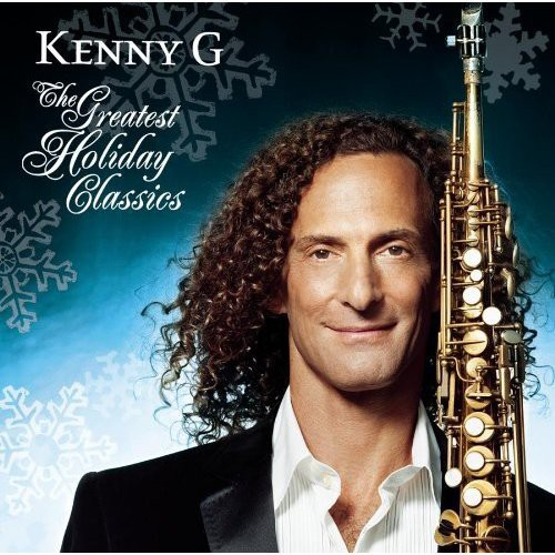 Kenny G-The Greatest Holiday Classics