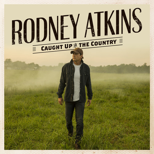 Rodney Atkins - Caught Up In The Country [LP]