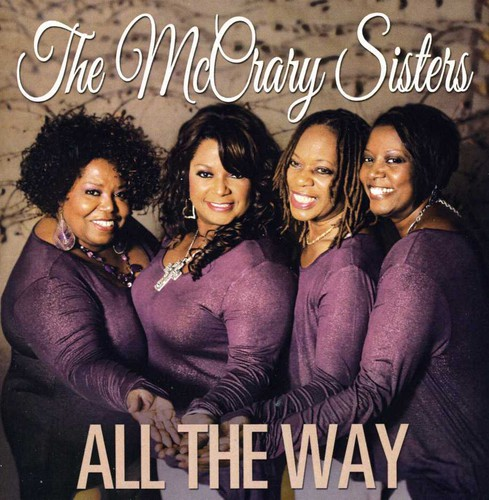 The Mccrary Sisters - All The Way