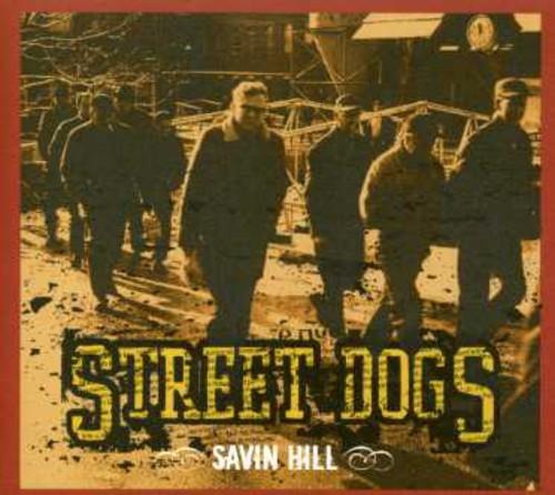 Street Dogs - Savin' Hill