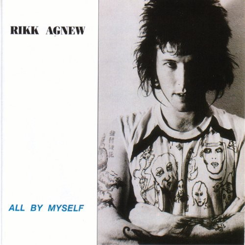 Rikk Agnew - All By Myself
