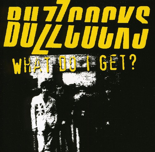 Buzzcocks - What Do I Get [Import]