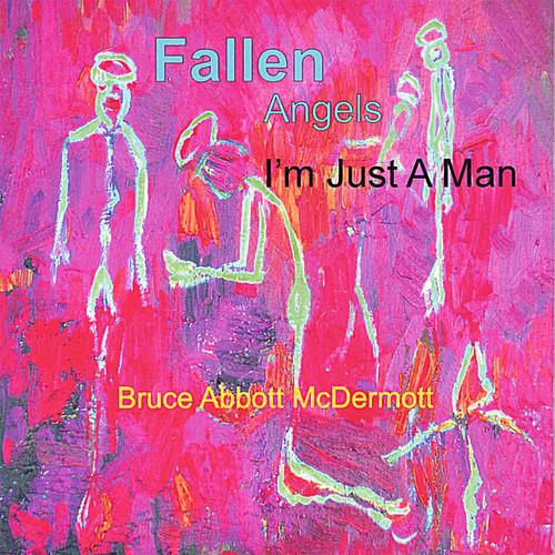 Fallen Angels-I'm Just a Man