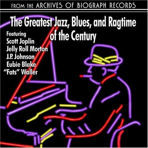 The Greatest Jazz, Blues and Ragtime Of The Century