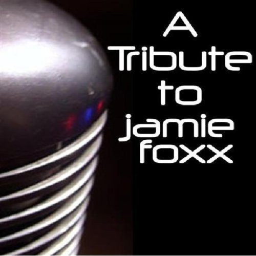 Tribute To Jamie Foxx