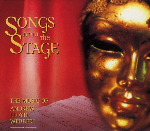 Songs From the Stage: The Music of Andrew Lloyd Webber