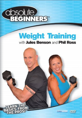Absolute Beginners Fitness: Weight Training With Jules Benson and PhilRoss