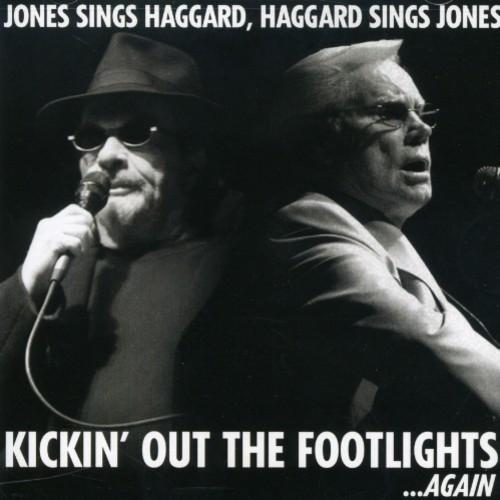 Jones Sings Haggard Haggard Sings Jones Kickin Out The Footlights Again
