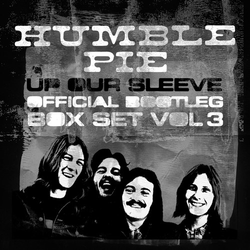 Humble Pie - Up Our Sleeve: Official Bootleg Box Set Vol 3