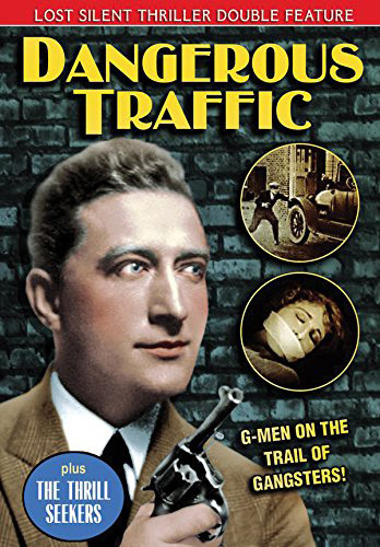 Dangerous Traffic (1926) /  The Thrill Seekers (1927)