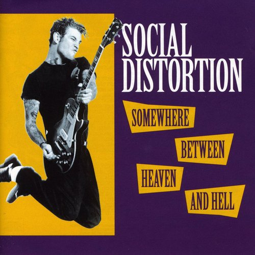 Social Distortion - Somewhere Between Heaven & Hell