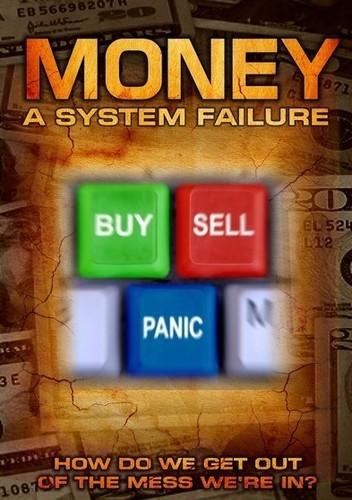 Money: A System Failure