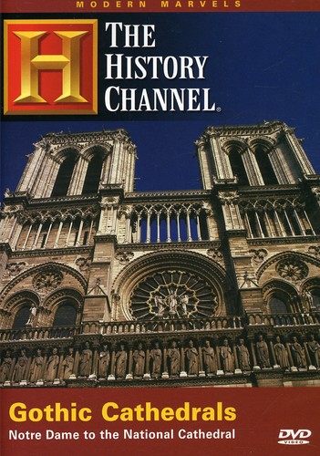 Modern Marvels: Gothic Cathedrals