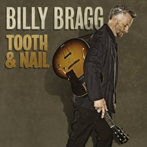 Billy Bragg - Tooth and Nail