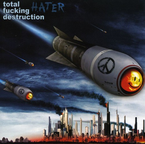 Total Fucking Destruction - Haters