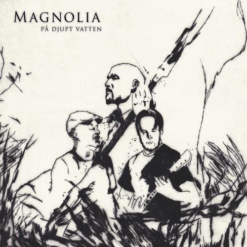 MAGNOLIA - Pa Djupt Vatten [Digipak]
