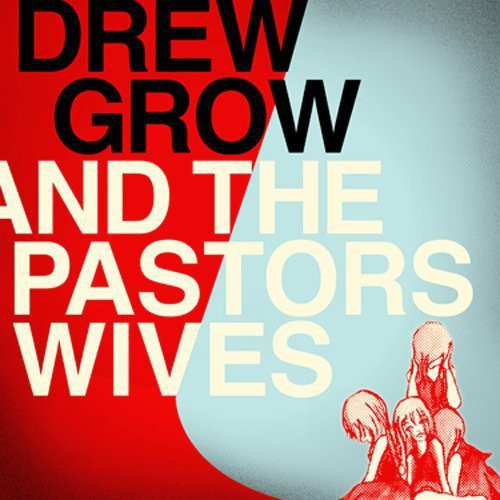 Drew Grow and The Pastors Wives