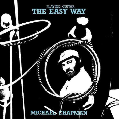 Michael Chapman - Playing Guitar the Easy Way