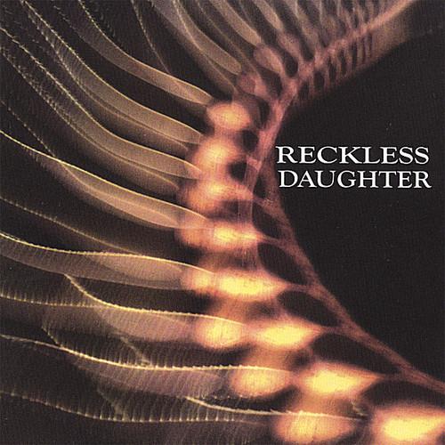 Reckless Daughter