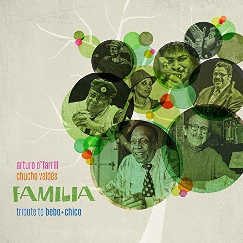 Arturo Ofarrill / Valdes,Chucho - Familia: Tribute To Bebo & Chico