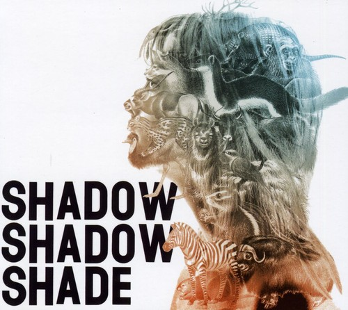 Shadow Shadow Shade - Shadow Shadow Shade [Digipak]