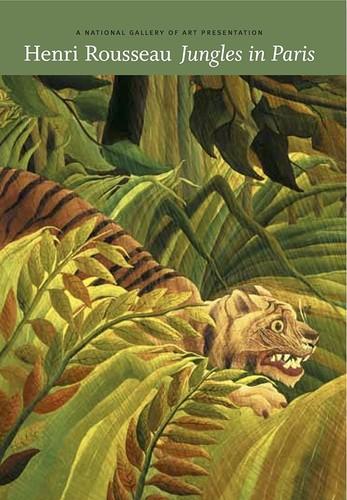 - Henri Rousseau: Jungles In Paris