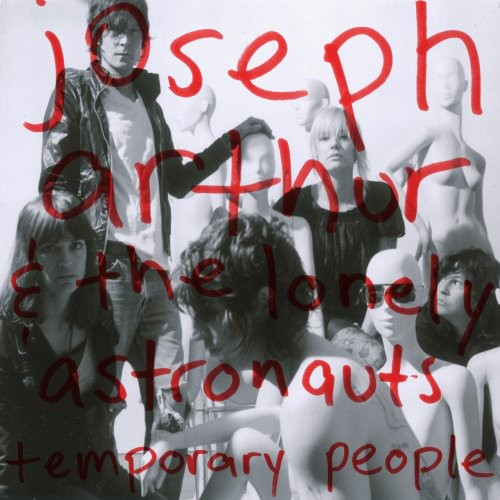 Joseph Arthur & the Lonely Astronauts - Temporary People [LP]