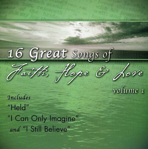 16 Great Songs Of Faith Hope and Love, Vol.1