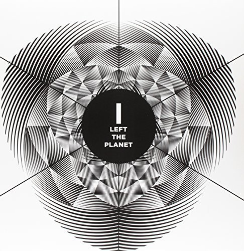 I Left the Planet [Import]