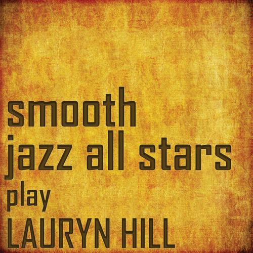 Smooth Jazz All Stars Perform Lauryn Hill