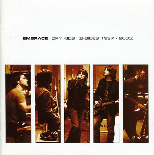 Embrace - Dry Kids (B-Sides 1997-2005) [Import]