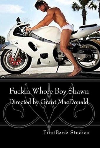 F***in Whore Boy Shawn