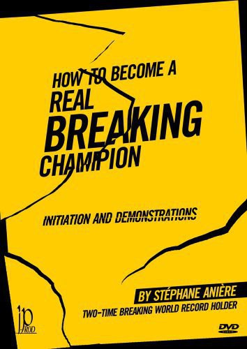 How to Become a Martial Arts Real Breaking Champion: Initiation AndDemonstrations