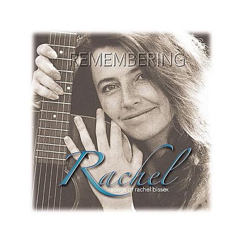 Remembering Rachel-Songs of Rachel Bissex