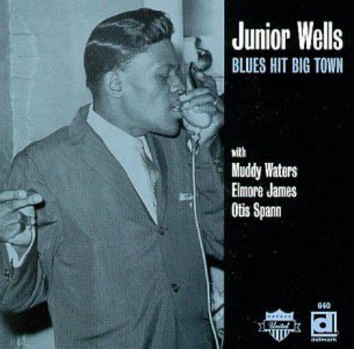 Junior Wells - Blues Hit Big Town