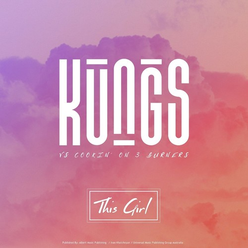 Kungs Vs Cookin On 3 Burners - This Girl / I Feel So Bad Feat. Ephemerals