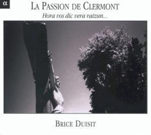 La Passion de Clermont: Hora Vos Dicvera Raizun