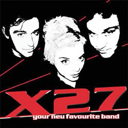 X27-Your Neu Favourite Band