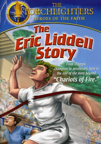 The Eric Liddell Story: The Torchlighters Heroes of the Faith
