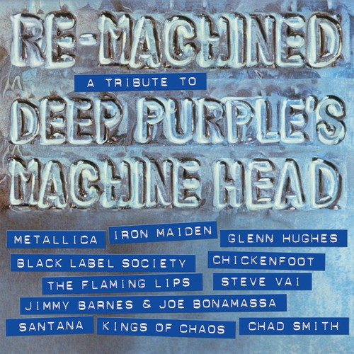Re-Machined Tribute To Deep Purples Machine Head - Re-Machined: Tribute To Deep Purple's Machine Head